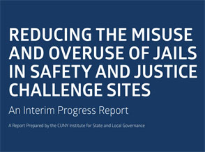 Reducing the Misuse and Overuse of Jails in Safety + Justice Challenge Sites