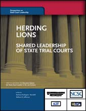 Herding Lions: Shared Leadership of State Trial Courts